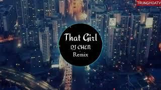 That girl DJ CHen (remix) nhạc hot tiktok [1hour ]