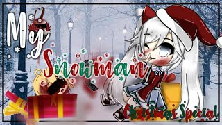 My Snowmanツ || GLMM || Christmas Special || Gacha Life Mini Movie ||
