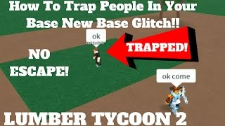 ROBLOX Lumber Tycoon 2- How To Trap Players Inside Your base Glitch (NEW Troll Method)