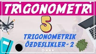Trigonometri ( 5/10)  Trigonometrik Özdeşlikler-2