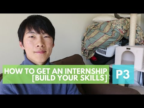 How to Get an Internship, from a Google intern. Part 3 : Building Your Skills