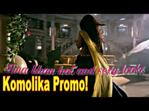 Komolika Full Promo/hina Khan/kasuti Zindagani Ki/hina Sexy Look In Komolika