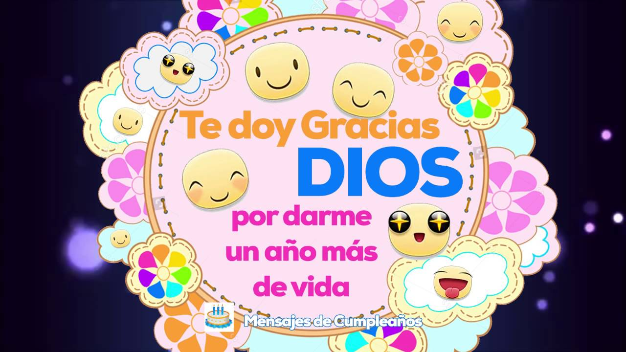 Te Doy Gracias Dios Por Darme Un Ano Mas De Vida