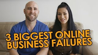 OUR 3 BIGGEST ONLINE BUSINESS FAILURES (so you can learn from them)