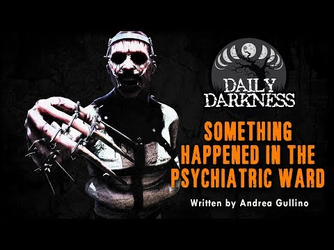 """""""Something Happened in the Psychiatric Ward"""" •  DAILY DARKNESS (Horror Podcast) • Scary Stories"""