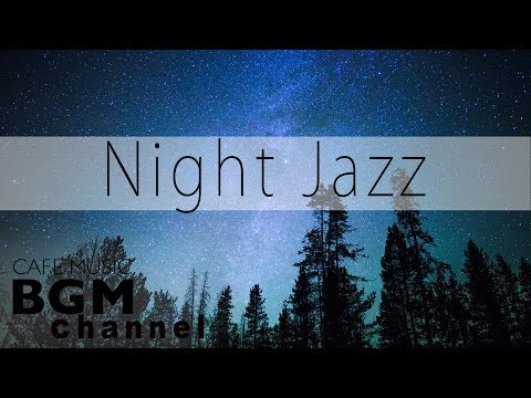 Night Jazz  - Good Night  - Chill Out Cafe Jazz  For Sleep