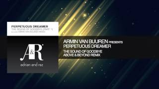 Armin van Buuren presents Perpetuous Dreamer - Sound of Goodbye (Above & Beyond Remix)