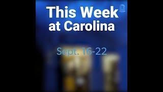 This Week at Carolina   Sept. 16-22