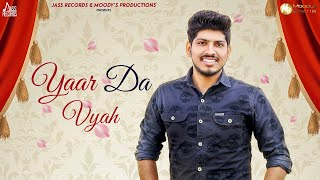 Yaar Da Vyah | ( Full Song) | Sachin Gurjar | New Punjabi Songs 2019 | Latest Punjabi Songs 2019