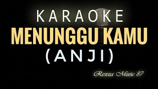Menunggu Kamu Anji #karaoke