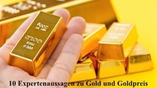 10 Expertenaussagen zu Gold und Goldpreis
