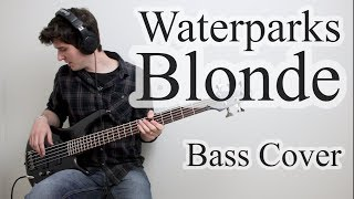 Waterparks - Blonde (Bass Cover With Tab)