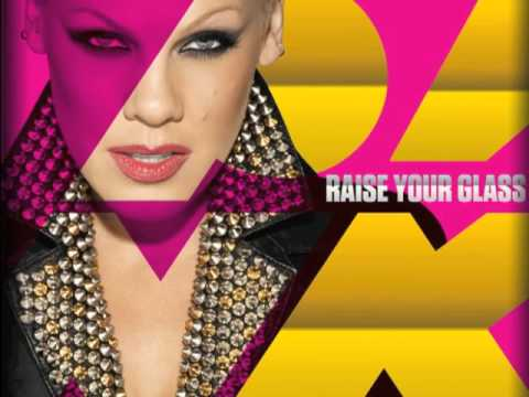 Pink - Raise Your Glass (Official Explicit Version & Lyrics)