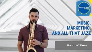 Music,Marketing, and All That Jazz