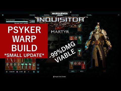 Warhammer 40K: Inquisitor Martyr - Psyker Warp build *update* |