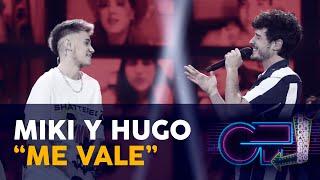 """ME VALE"" - HUGO y MIKI NUÑEZ   GALA 12   OT 2020"