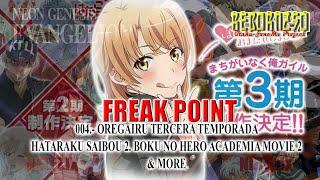 FREAK POINT 004.- OREGAIRU 3, Hataraku Saibou 2, Anime Japan 2019 & More