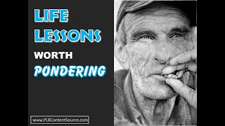 Life Lessons Worth Pondering
