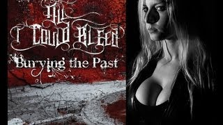 All I Could Bleed - Burying The Past [Full Album]