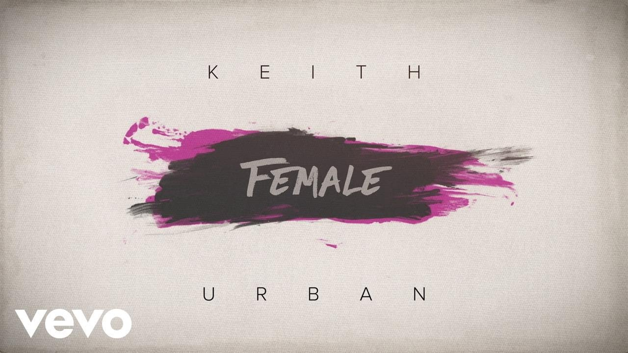 Keith Urban - Female (Lyric Video)