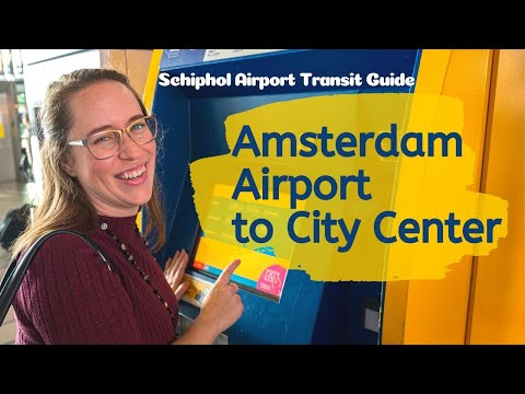 AMSTERDAM AIRPORT TRANSIT GUIDE // 4 Ways To Get From Amsterdam Airport Schiphol To The City Center