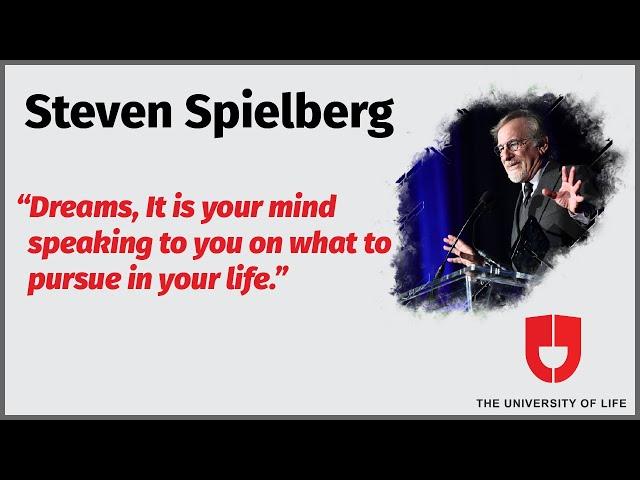 Steven Spielberg On Dreams | The University Of Life