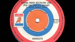 Chicklets - steeds weer hetzelfde lied (non non rien n