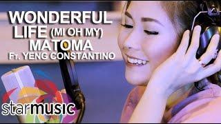 Matoma ft. Yeng Constantino - Wonderful Life (Mi Oh My) Lyric Video
