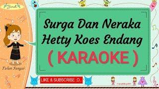 Surga Dan Neraka - Hetty Koes Endang (Karaoke)🎙️💕