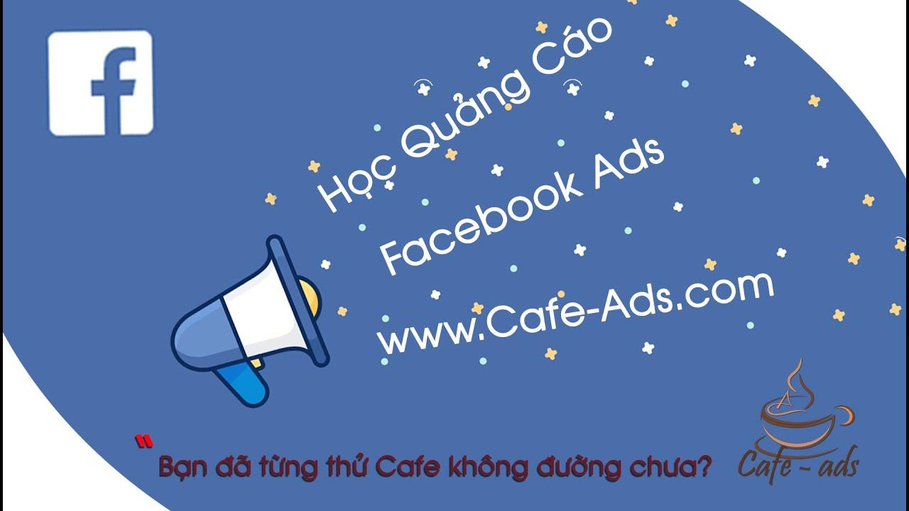 Hướng Dẫn Quảng Cáo Tiếp Thị Lại (Remarketing) Trên Facebook Ads | Cafe Ads