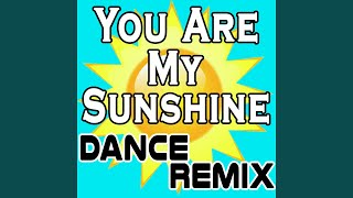 You Are My Sunshine (Dance Remix)