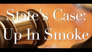 The Behan Law Group, P.L.L.C. Video - State's Case: Up in Smoke