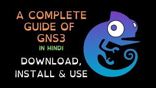 A Complete Guide to Use GNS3 in Hindi | How to Download, Install and Use GNS3 | GNS3 for Windows