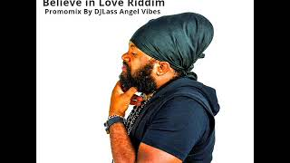 Believe in Love Riddim Mix (Full)Feat. Jah Vinci, Fantan Mojah, Cecile, Lutan Fyah (Jan. Refix 2018)