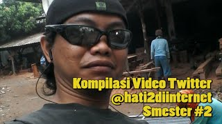 Kompilasi Video Twitter @hati2diinternet Semester #2