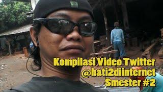 Kompilasi Video Twitter @hati2diinternet Semester #2