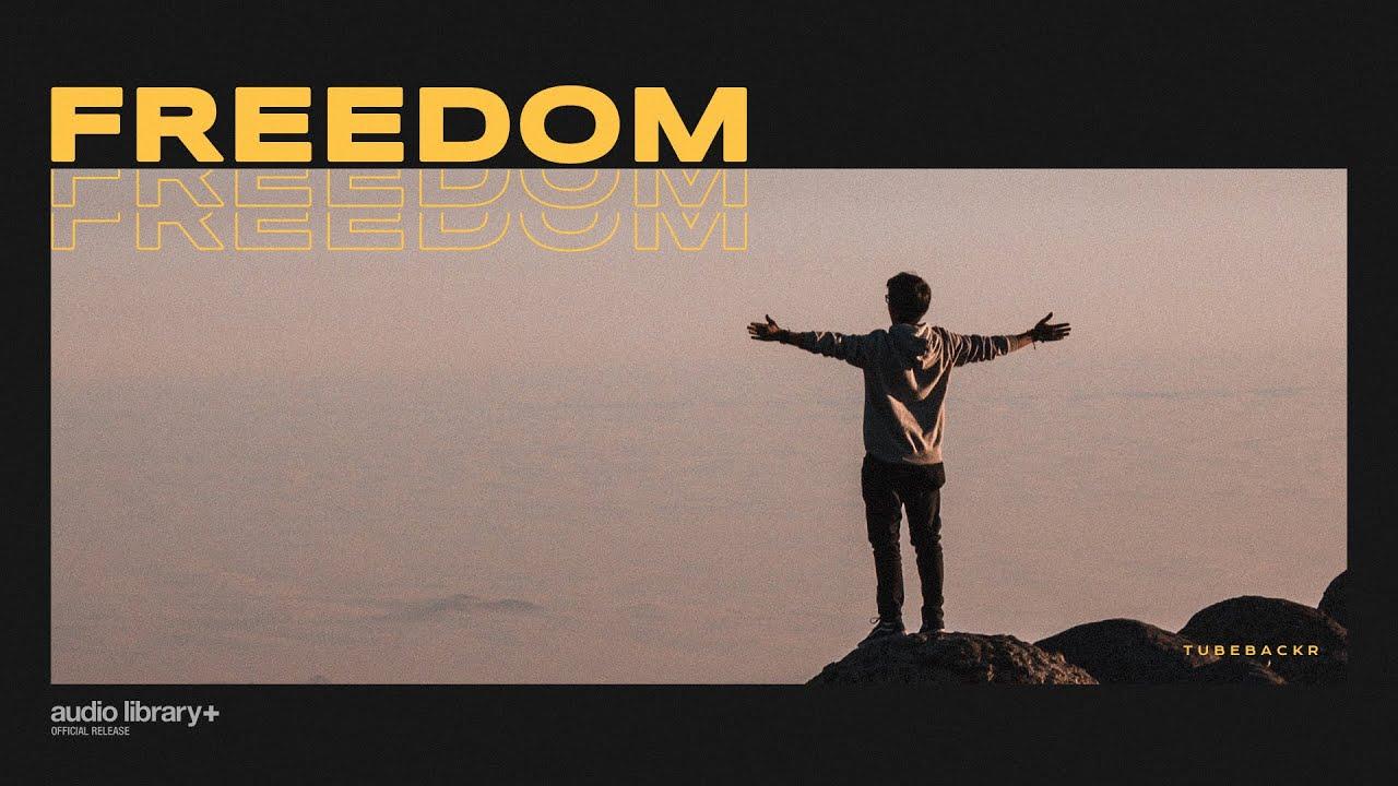 Freedom - tubebackr [Audio Library Release] · Free Copyright-safe Music