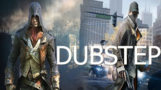 ASSASSINS CREED UNITY AND WATCH DOGS DUBSTEP