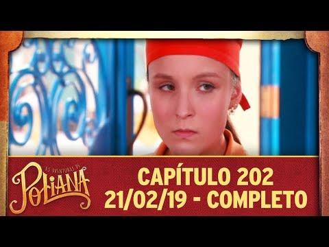 As Aventuras de Poliana   Capítulo 202 - 21/02/19, completo
