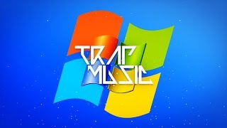 Windows Song Trap Remix