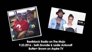 Reelblack Radio - Seth Brundle & Leslie Antonoff   Hosts of Butter + Brown