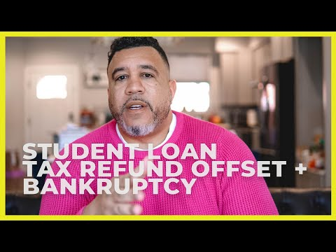 Tax Refund Offset For Student Loans? How Bankruptcy Helps