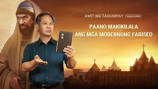 Awit ng Tagumpay - Paano Makikilala ang mga Modernong Fariseo? (2/7)