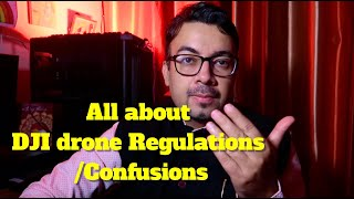 All about Indian drone regulations Confusions 2020