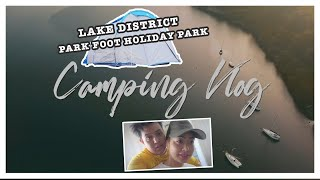 Camping VLOG | PARK FOOT HOLIDAY PARK | Lake District , Ullswater *AMAZING DRONE SHOTS* NICK & ROSIE