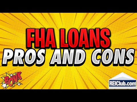FHA Loan - Pros and Cons of FHA Loans - REIClub.com