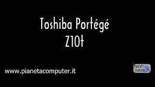 Toshiba Portege Z10t-A-104 descrizione di Pianeta Computer Mestre