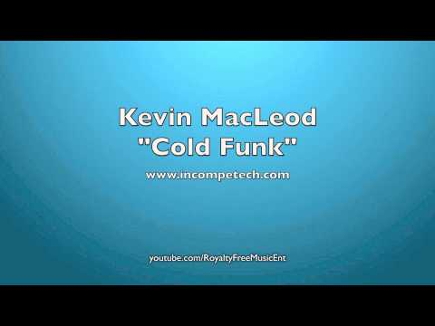 """Kevin MacLeod """"Cold Funk"""" Royalty-Free Music ROYALTY FREE MUSIC"""