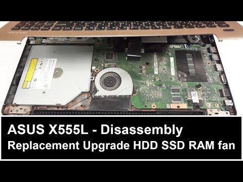 ASUS X555L Disassembly HDD SSD RAM Fan Replacement Cooler Thermal paste