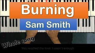 🔥Burning - Sam Smith (Live From The Hackney Round Chapel Piano Version) + Lyrics / MoroMusicPiano